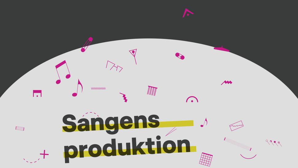 Sangens produktion