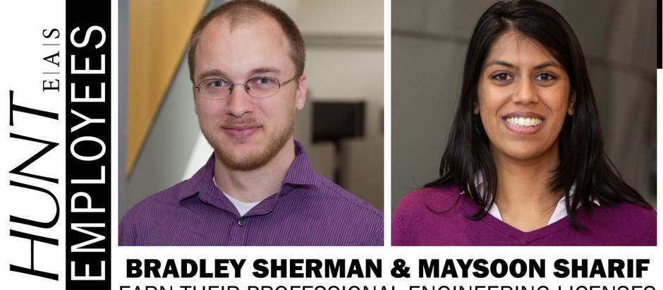 Congratulations Bradley Sherman and May Sharif for Earning Their Professional Engineering Licenses!