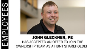 John Gleckner, PE Has Accepted an Offer to Join the Ownership Team as a HUNT Shareholder!