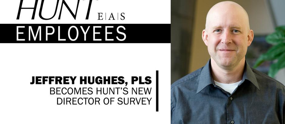 Jeffrey Hughes, PLS Became HUNT's New Director of Survey