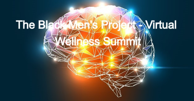The Black Men's Project - Virtual Wellness Summit