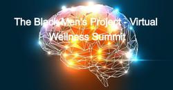 The Black Men's Project - Virtual Wellness Summit