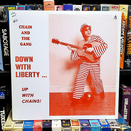 Chain And The Gang–Down With Liberty... Up With Chains! • [Indie Rock]