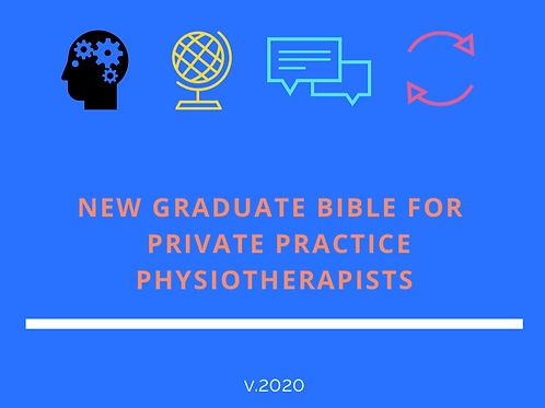 New Graduate Physio Bible - Everything you need to know about private practice