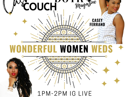"Wonderful Women Weds on Casme's Couch"" DOTK MAG (Day 35)"