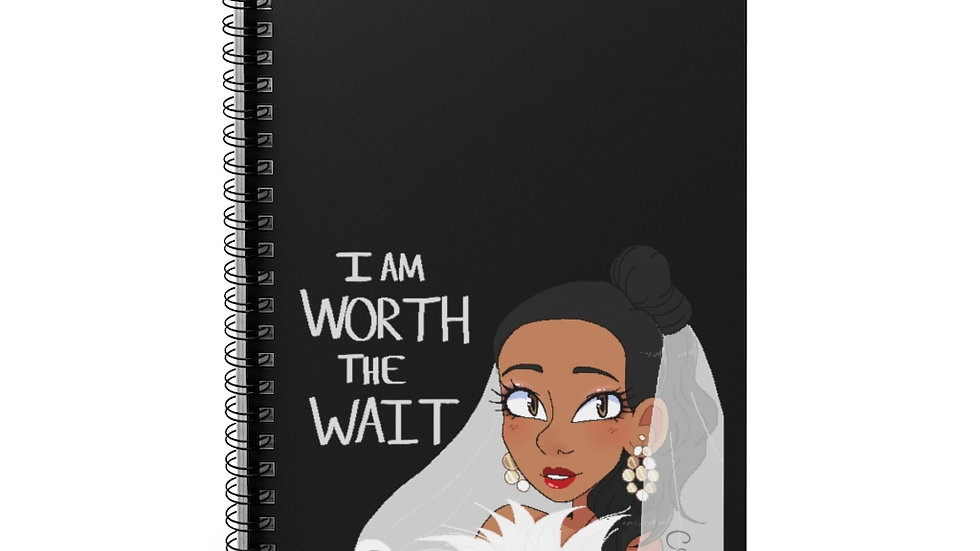 WORTH THE WAIT Spiral Notebook