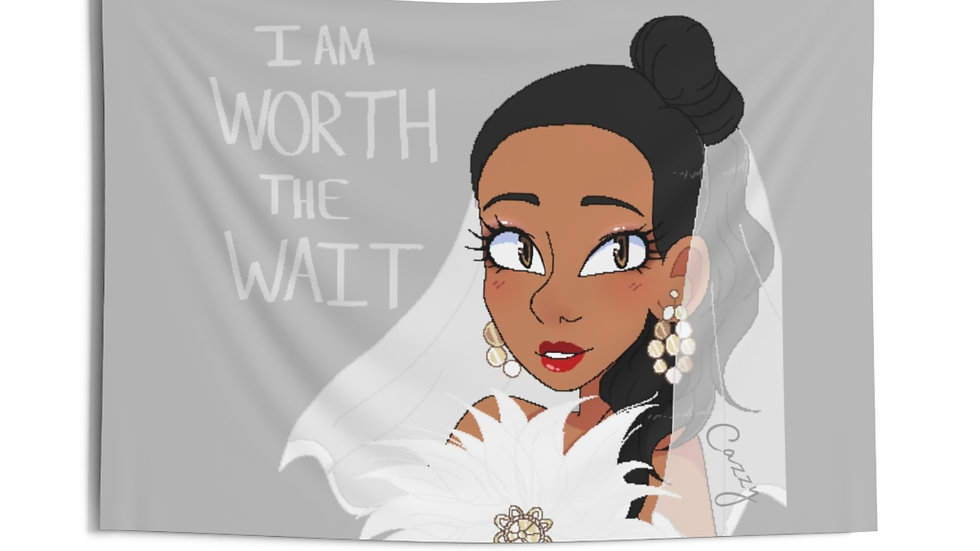 WORTH THE WAIT Indoor Wall Tapestries