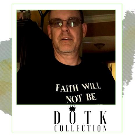 FAITH WILL NOT BE CANCELLED (TEE)