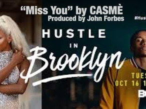"BET'S NEW TV SHOW ""HUSTLE IN BROOKLYN"" PLAYS CASME'S ""MISS YOU"" RECORD!"