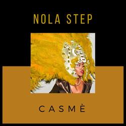 NOLA STEP by CASME'