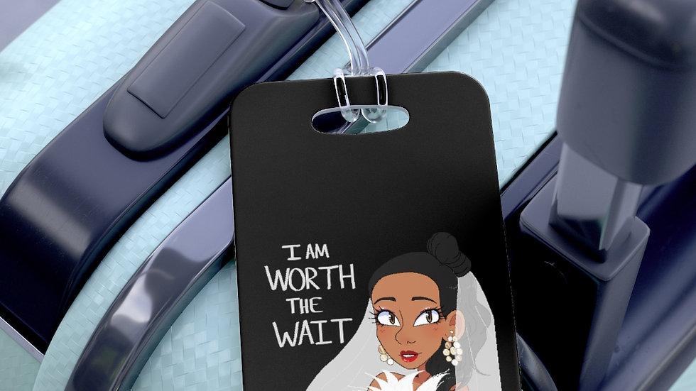 WORTH THE WAIT Bag Tag