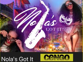 CASME' Hosts NOLA'S GOT IT TV SHOW on CONGO TV!