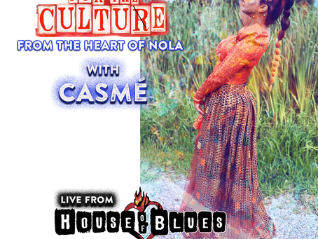 HOUSE OF BLUES + CASME' = FOR THE CULTURE! TONIGHT 7PM (CST)