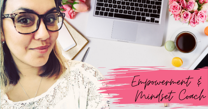 Empowerment & Mindset Coach - My Service