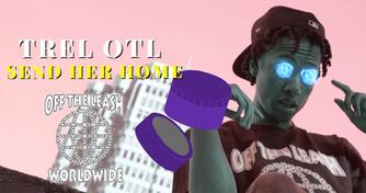 Trel OTL Send Her Home