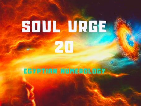 EGYPTIAN NUMEROLOGY; SOUL URGE NUMBER 20