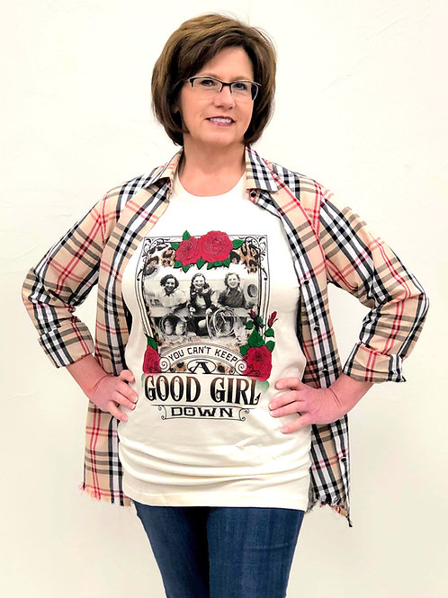 You Can't Keep A Good Girl Down Graphic T
