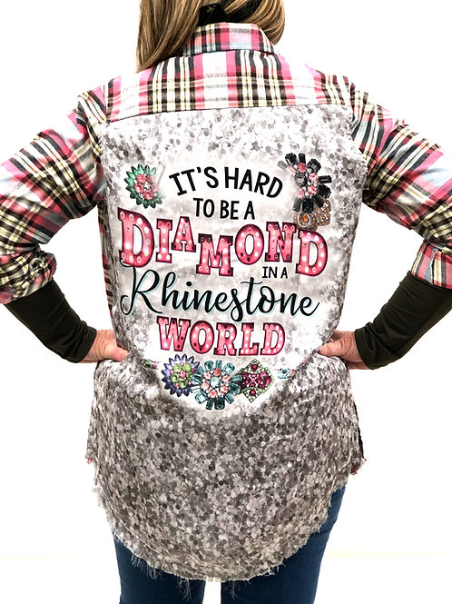 It's Hard To Be A Diamond In A Rhinestone World Satin Back Flannel Shirt
