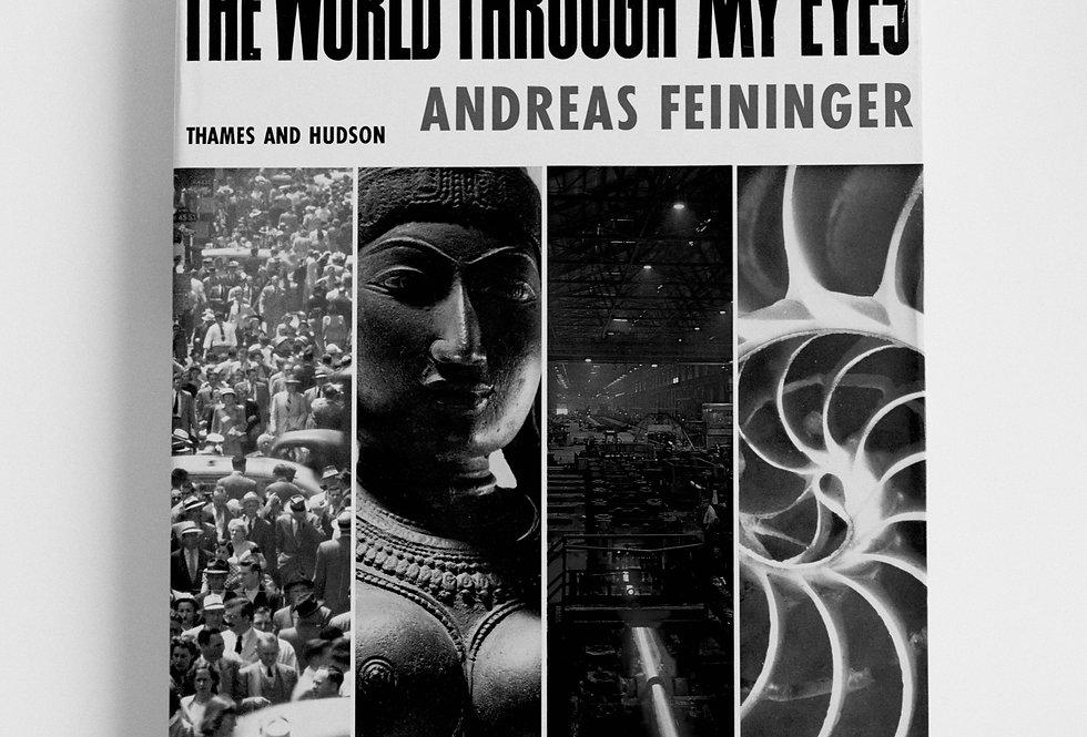 The World Through My Eyes, Andreas Feininger 1963