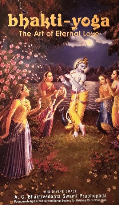 Bhakti-yoga: The Art of Eternal Love