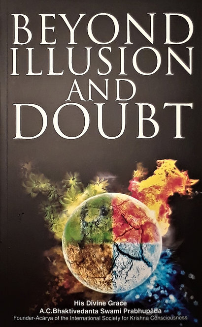 Beyond Illusion and Doubt