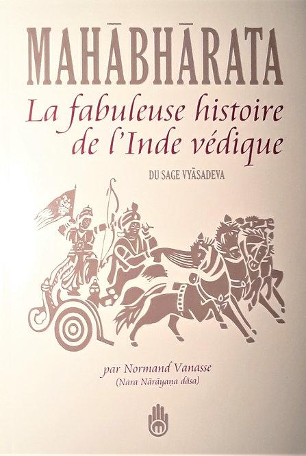 Mahābhārata, La Fabuleuse Histoire de l'Inde Védique
