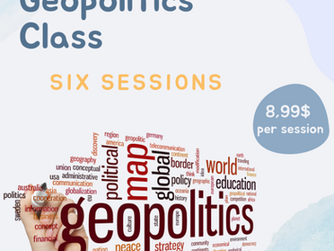 Geopolitics Class Sessions available