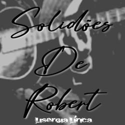 SOLIDÕES DE ROBERT (Single)