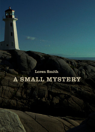 A SMALL MYSTERY / BY LOREN SMITH