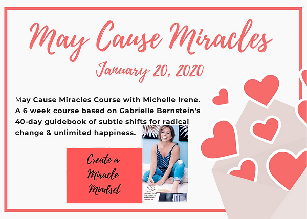 May Cause Miracles with Michelle Irene 5