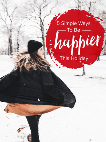 5 Ways to a Happier Holiday