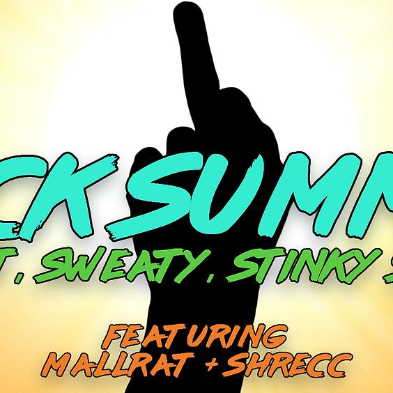 F*ck Summer (Featuring Mallrat & Shrecc!)