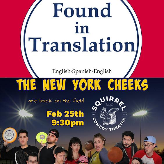 The New York Cheeks & Found In Translation