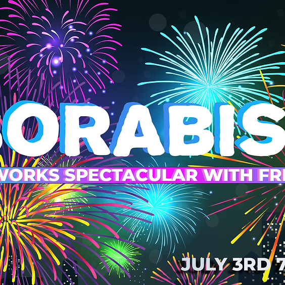 Borabish: A Fireworks Spectacular with Friends