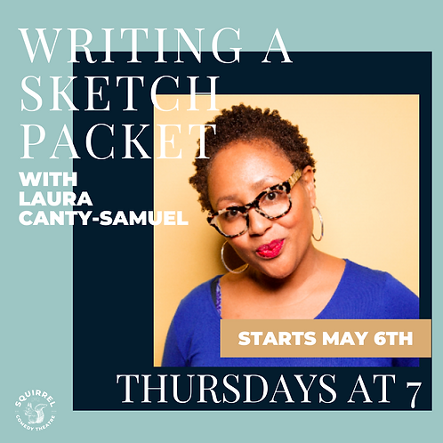 Writing A Sketch Packet with Laura Canty-Camuel