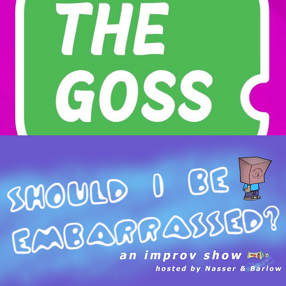 The Goss & Should I Be Embarrased?