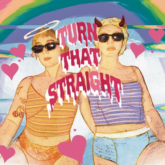 Turn That Straight