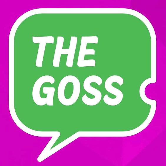 The Goss & Life: The Talk Show