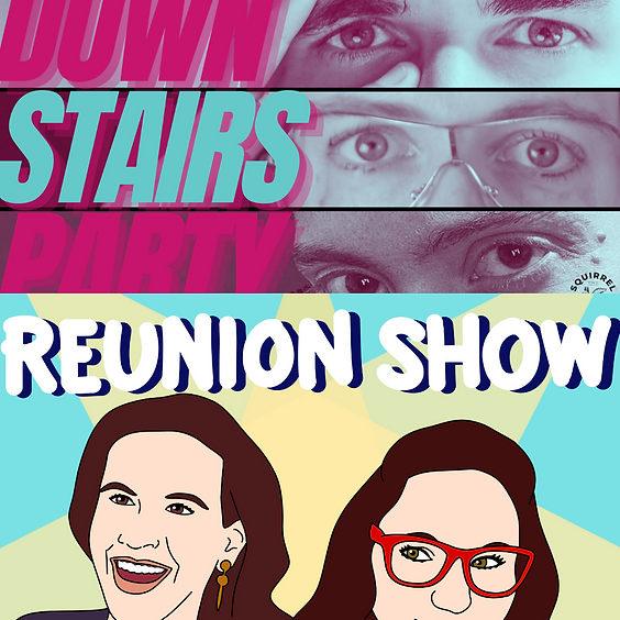 Down Stairs Party & Reunion Show