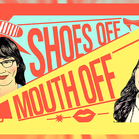 Shoes Off, Mouth Off!
