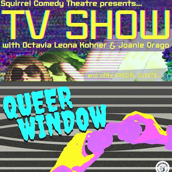 TV Show & Queer Window