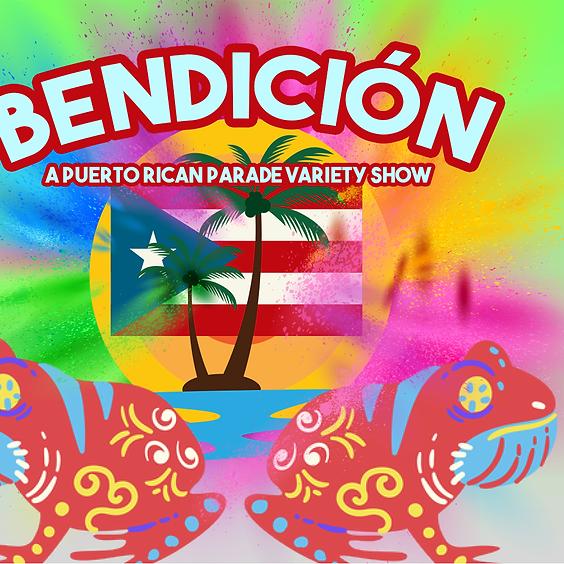 Bendición: A Puerto Rican Parade Variety Show