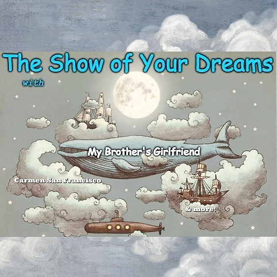 The Show of your Dreams