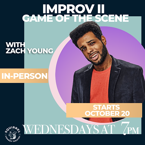 IRL: IMPROV II With Zach Young