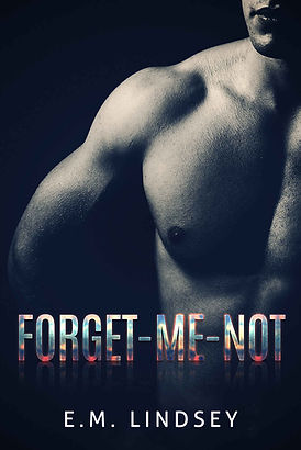 A black and white torso of a man with a black background.  Text reads: Forget-Me-Not, E.M. Lindsey