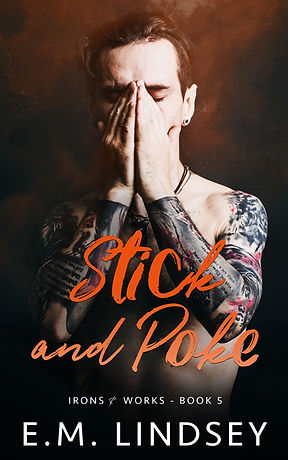 White man with hands in prayer position cover his face from nose to chin.  He has grey scale sleeve tattoos from wrists to shoulders.  Text reads Stick and Poke Irons and Works book five E.M. Lindsey