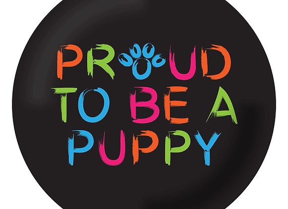 Proud To Be A Puppy Pin Badge