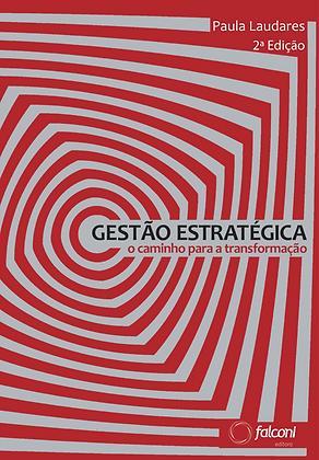 Gestão Estratégica – O caminho para a transformação 2ª ed.
