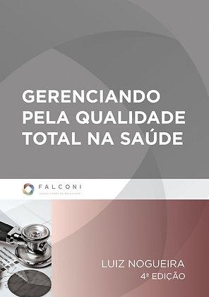 Gerenciando pela Qualidade Total na Saúde - 4ªed.