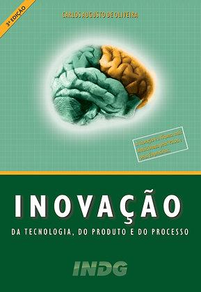 Inovação da Tecnologia, do Produto e do Processo –     3ª Ed.